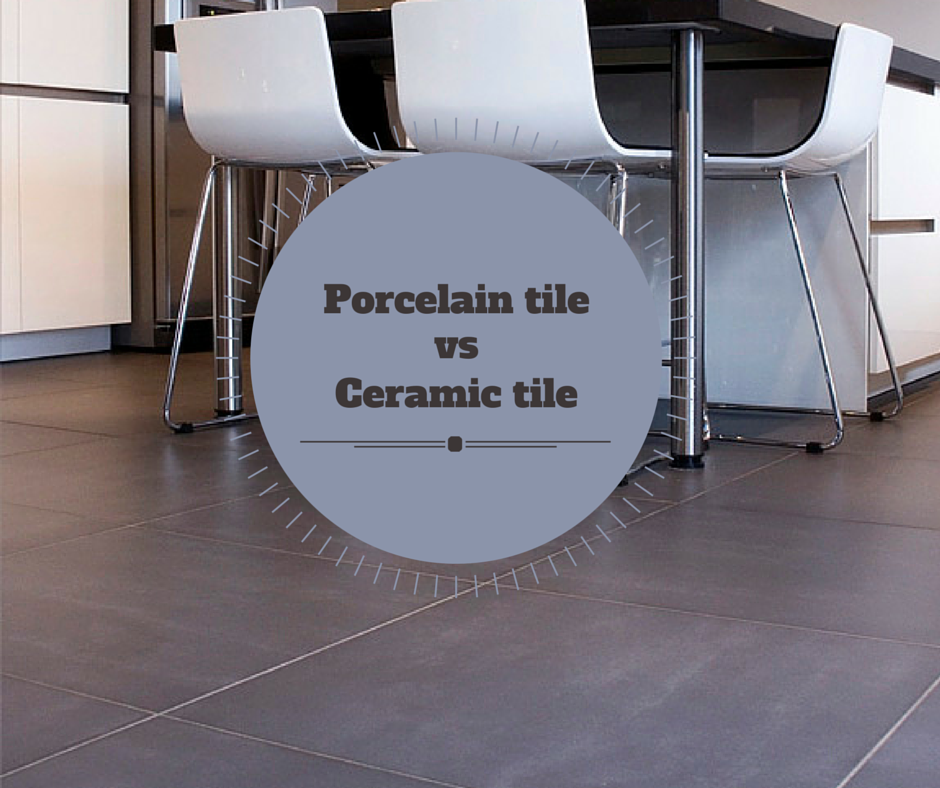 Porcelain Tile vs. Ceramic Tile