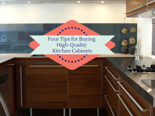 Four tips for buying high quality kitchen cabinets for Quality kitchen cabinets
