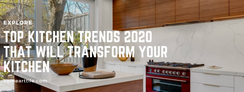 Top Kitchen Trends 2020 That Will Transform Your Kitchen
